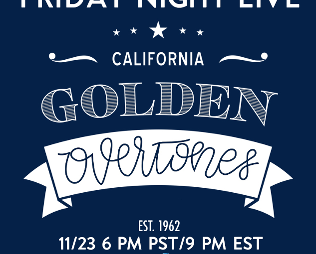 Friday Night Live – California Golden OverTones