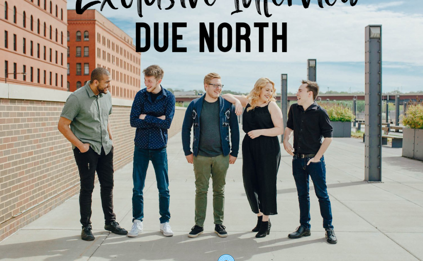 Exclusive Interview: Due North