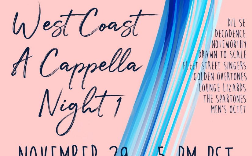 Friday Night Live – 2019 West Coast A Cappella Night 1