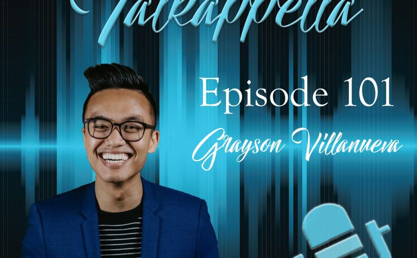 Talkappella 101 – Grayson Villanueva