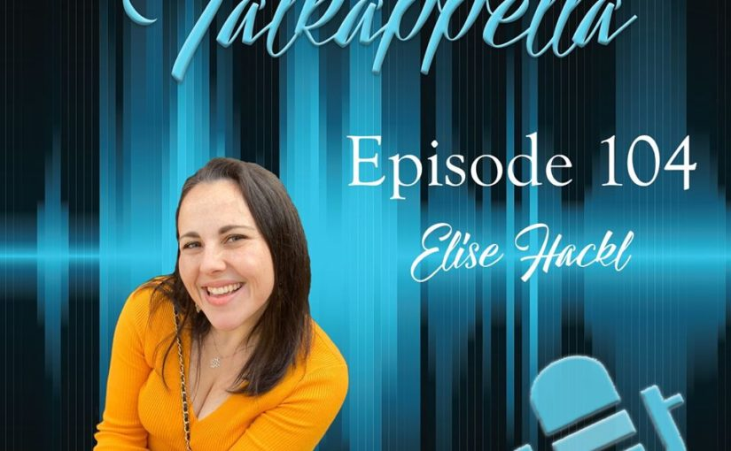 Talkappella Episode 104 – Elise Hackl