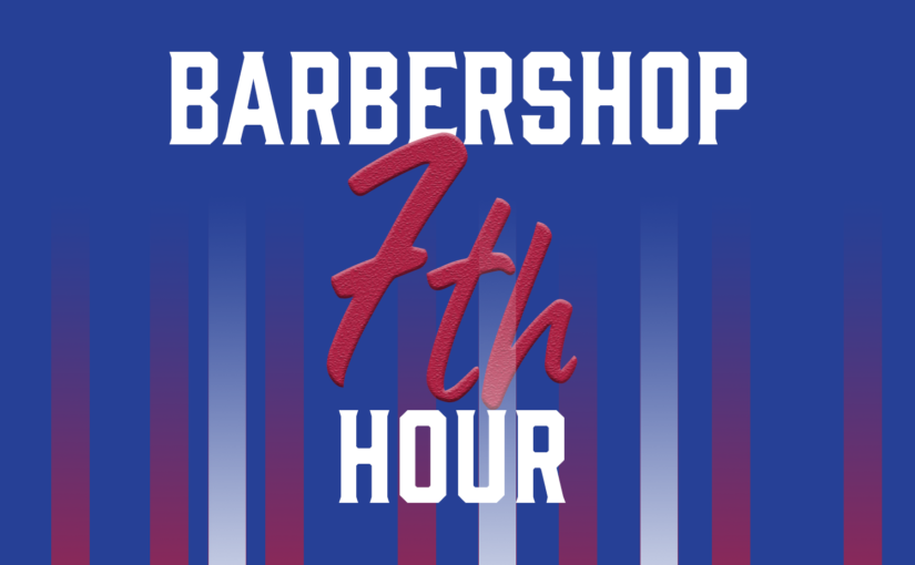 Barbershop 7th Hour Returns with Treasures!