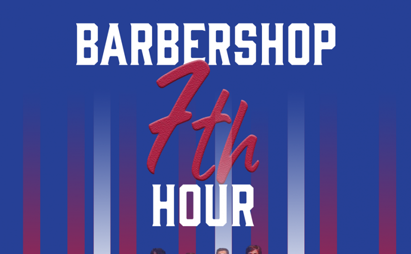 Barbershop 7th Hour – Episode 30