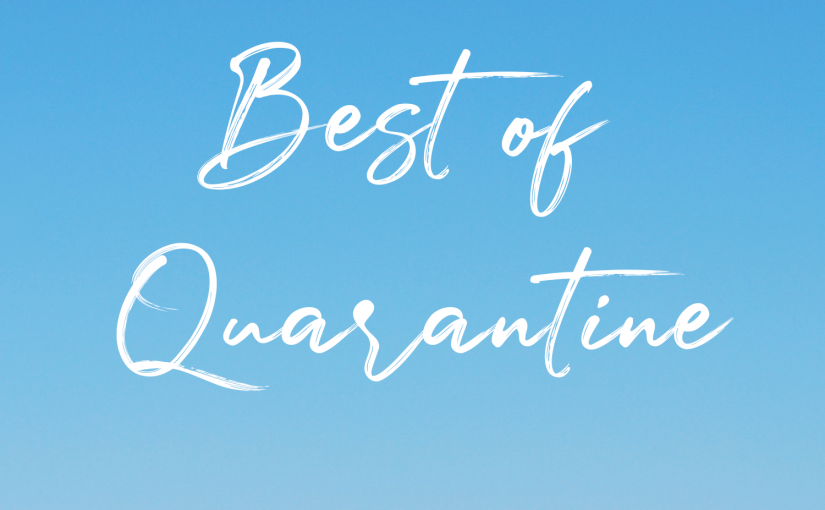 The Best of Quarantine