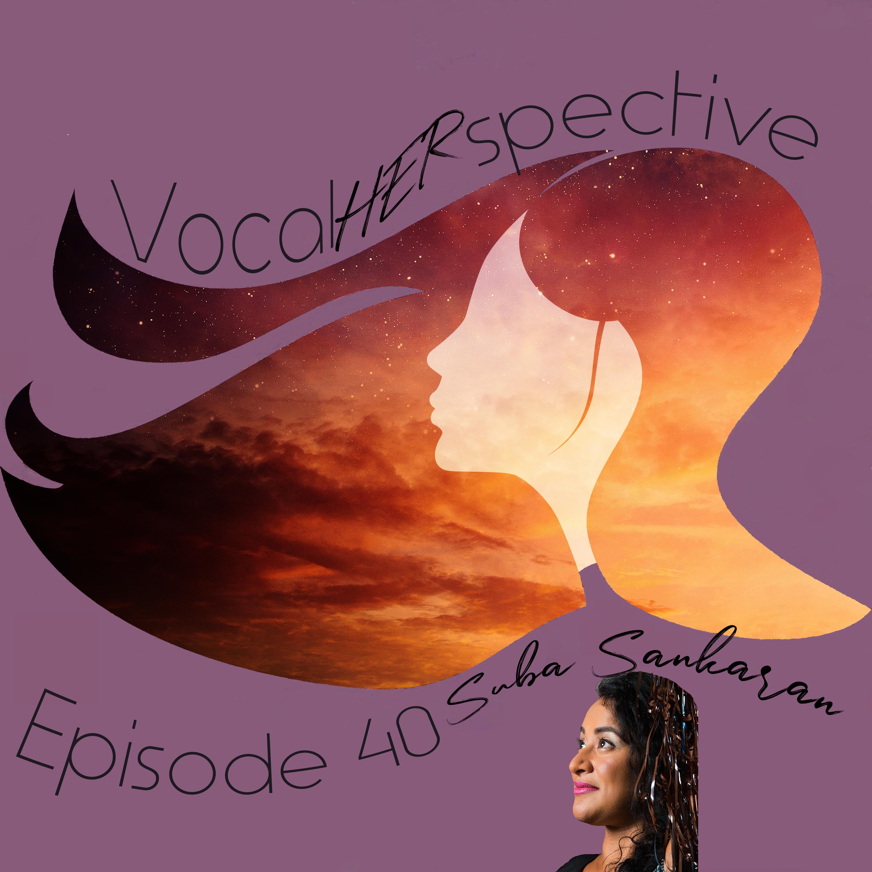 VH Episode 40 - Suba Sankaran