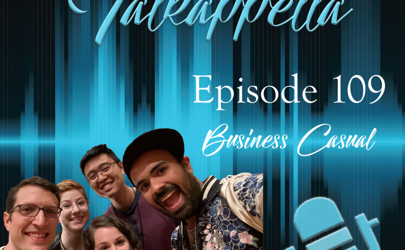 Talkappella Episode 109 – Business Casual