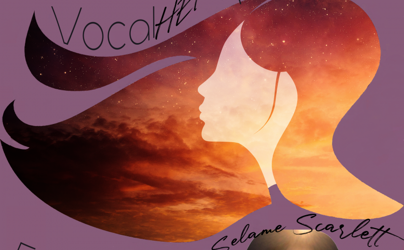 Vocal HERspective Episode 42 – Selame Scarlett