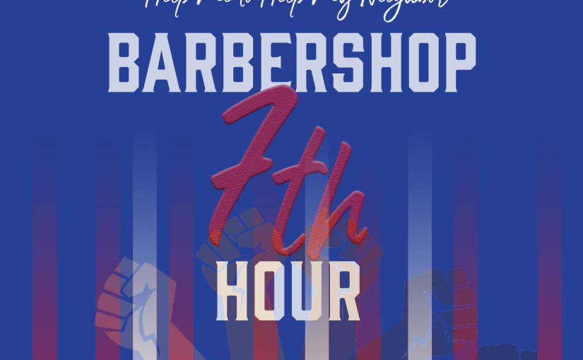 Barbershop 7th Hour – Episode 35