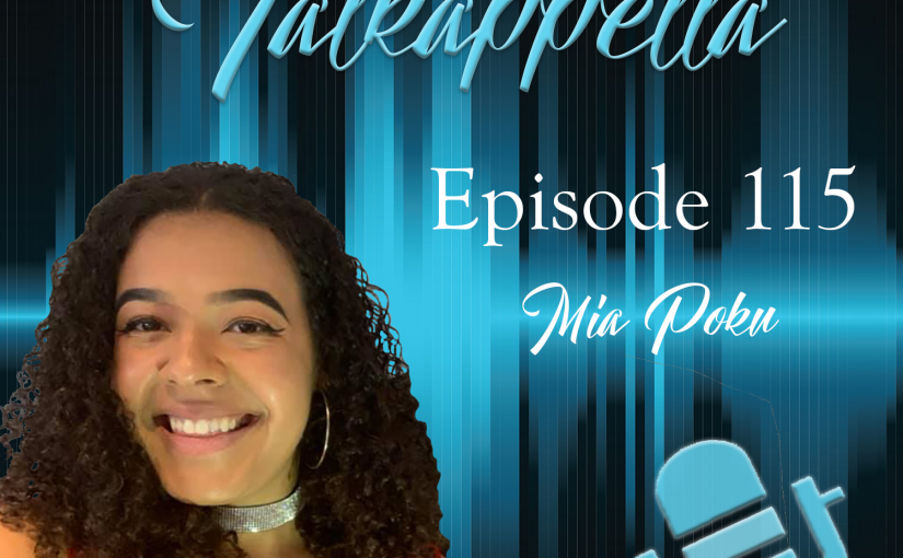 Talkappella Episode 115 -Mia Poku