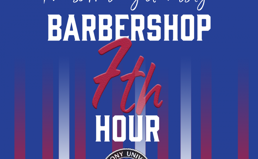 Barbershop 7th Hour – I Miss Harmony U!