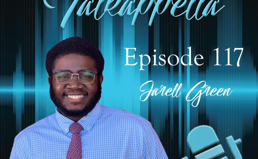Talkappella Episode 117 – Jarell Green