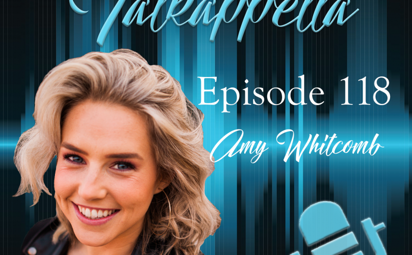 Talkappella Episode 118 – Amy Whitcomb