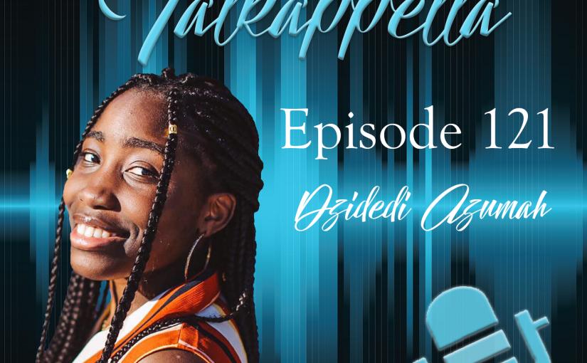 Talkappella Episode 54 – Dzidedi Azumah