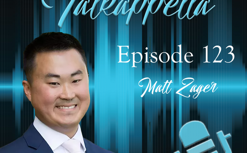 Talkappella Episode 123 – Matt Zager