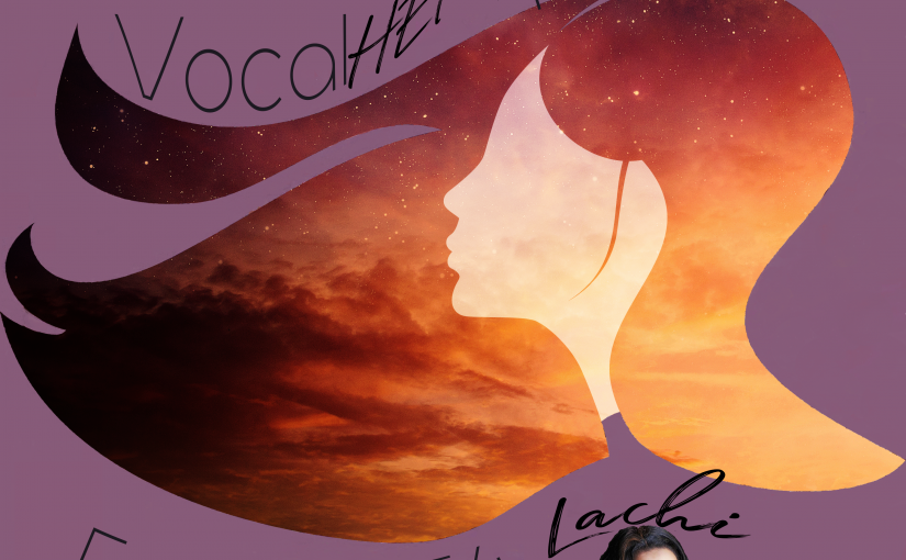 Vocal HERspective Episode 54 – Lachi