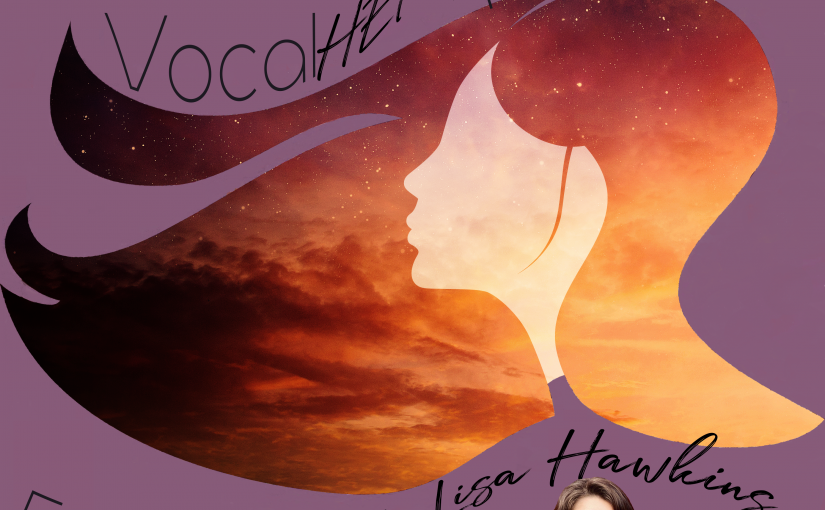 Vocal HERspective Episode 56 – Lisa Hawkins