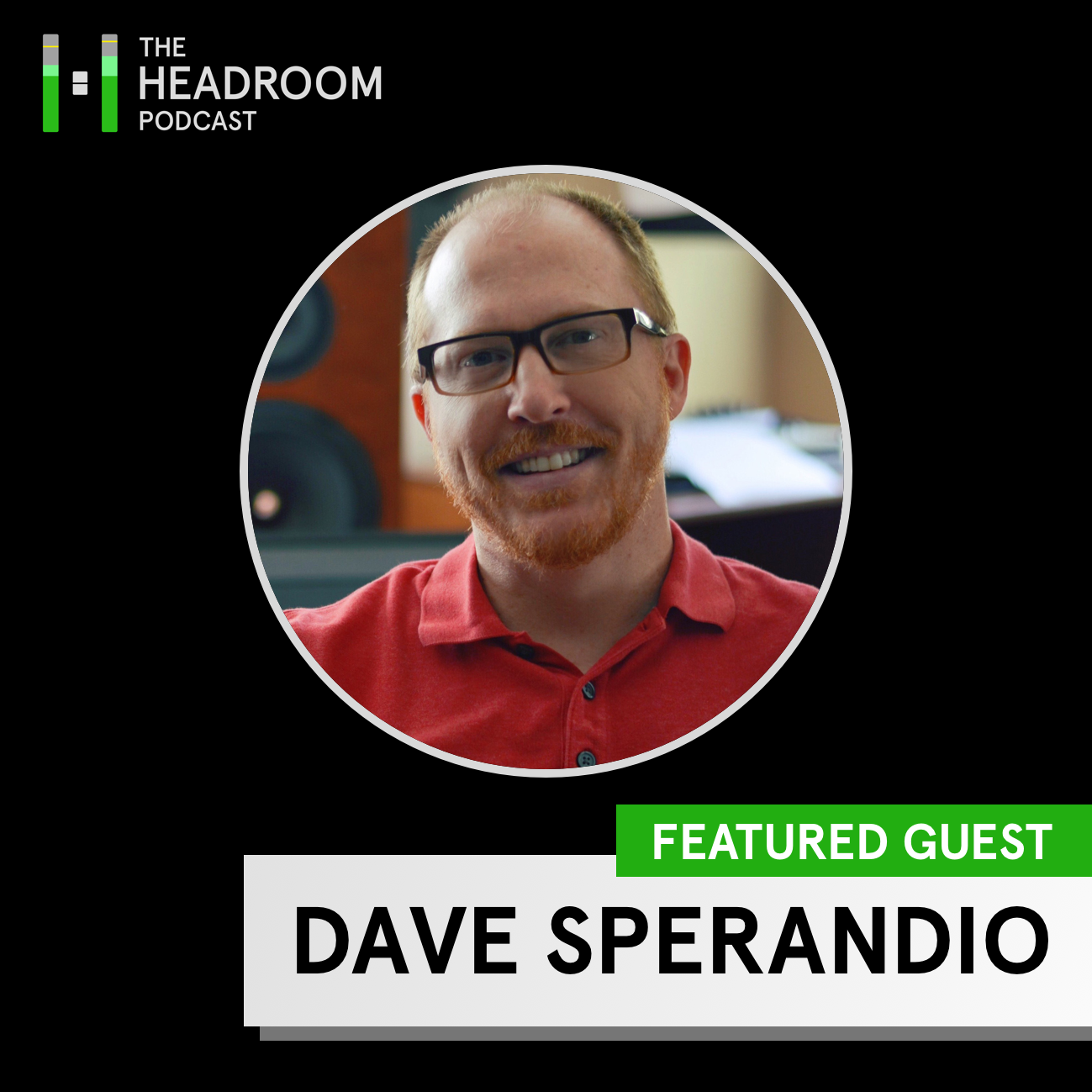 Headroom Episode 5 - Dave Sperandio