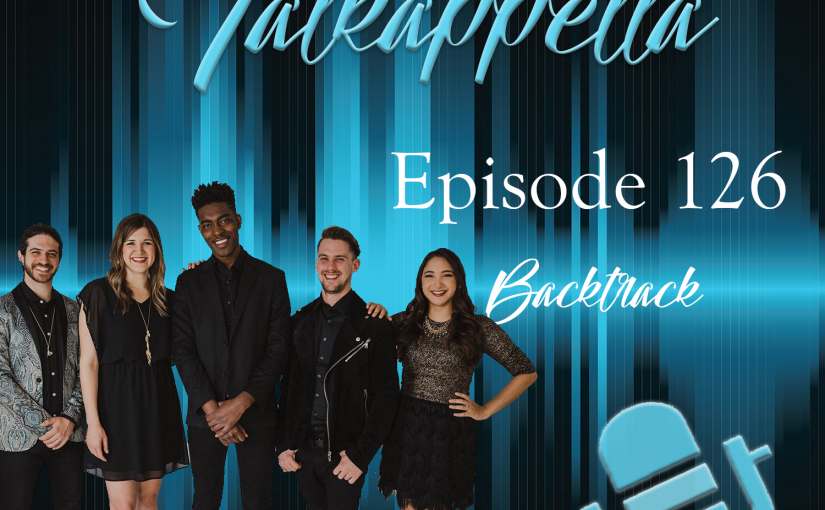 Talkappella Episode 126 – Backtrack