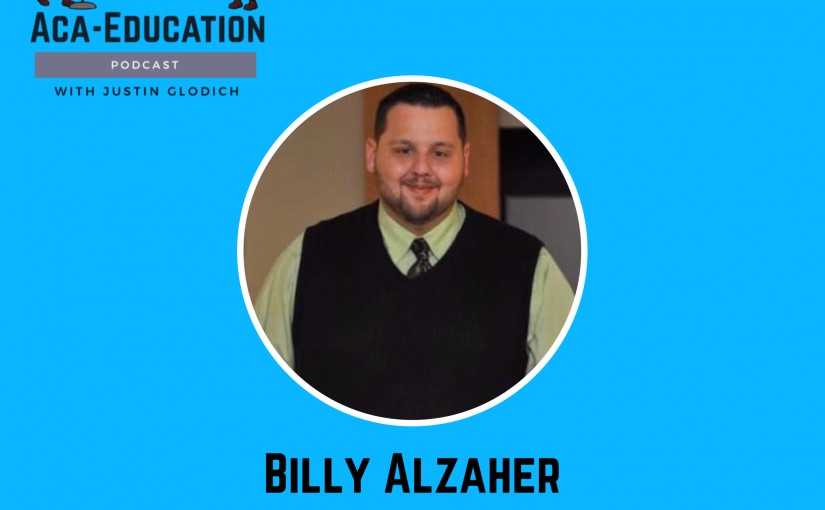 The Aca-Education Podcast Episode 10 – Billy Alzaher