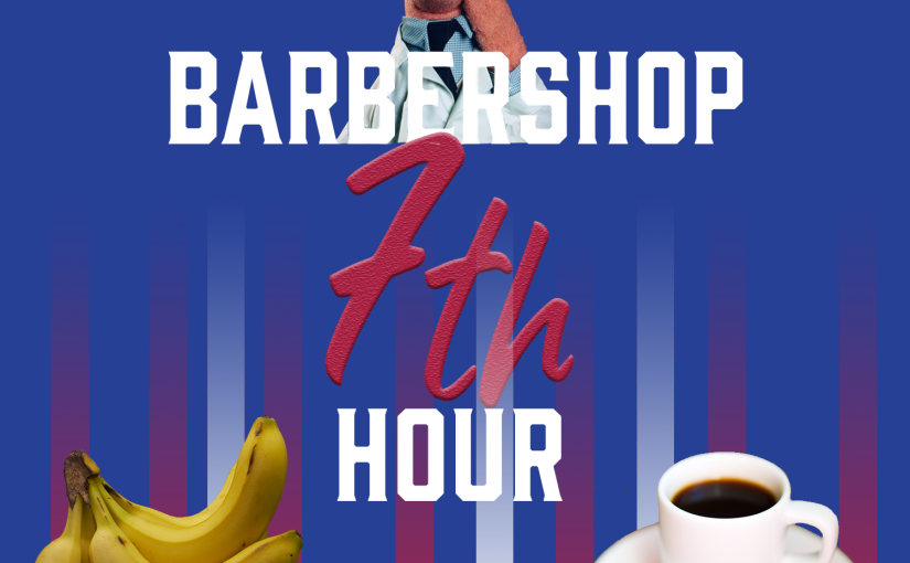 Barbershop 7th Hour – Coffee, Bananas, … Muppets