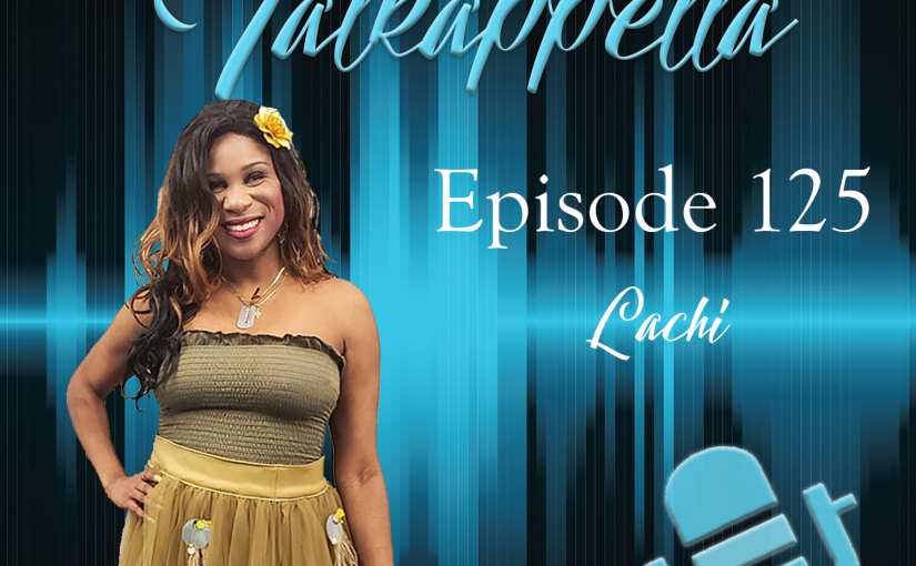 Talkappella Episode 125 – Lachi